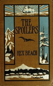 First edition cover ot The Spoilers shows village at the foot of Alaskan mountain.